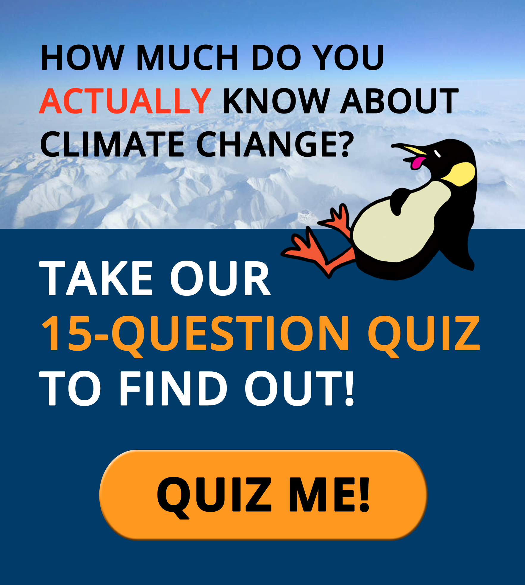 How much do you actually know about climate change? Take our 15-question quiz to find out!